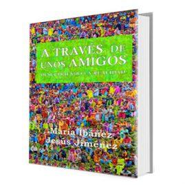 A TRAVÉS DE UNOS AMIGOS (Editorial Abedul) – Última novela de M. Ibañez y J. Jiménez